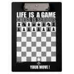Life is a game, chess is serious clipboard