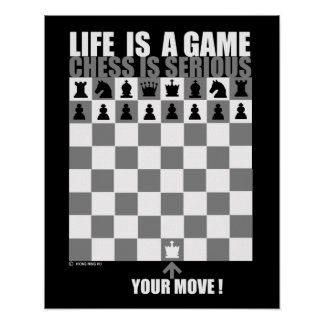 Life is a game, chess is serious poster