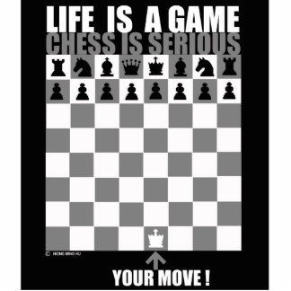 Life is a game, chess is serious statuette