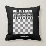 Life is a game, chess is serious throw pillows
