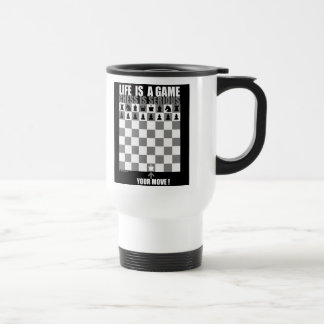 Life is a game, chess is serious travel mug
