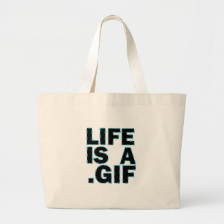 Life Is A .Gif Bags