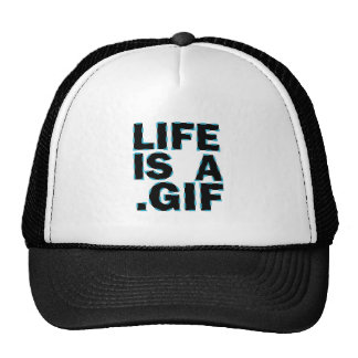 Life Is A .Gif Hat