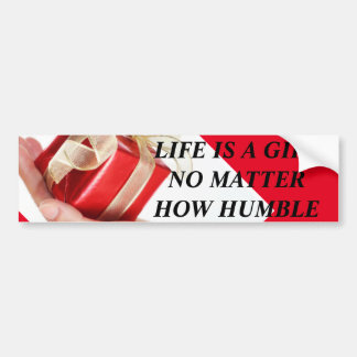 Life is a gift bumper sticker