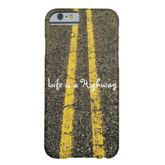 Life is a Highway Barely There iPhone 6 Case