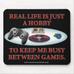Life is a Hobby Between Games Mouse Pads