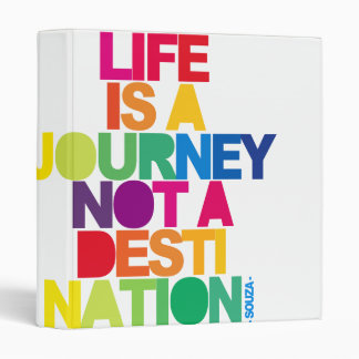 Life Is A Journey 3 Ring Binder