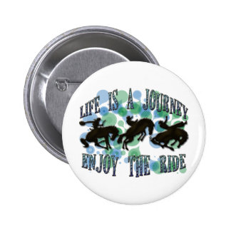 LIFE IS A JOURNEY, ENJOY THE RIDE BUTTONS