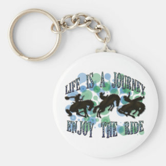 LIFE IS A JOURNEY, ENJOY THE RIDE KEYCHAINS