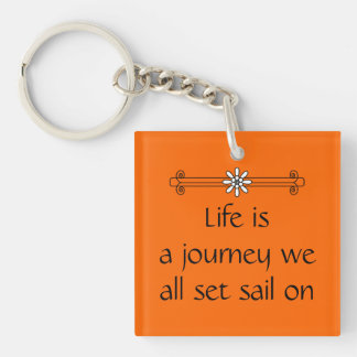 Life is a journey Double-Sided square acrylic keychain