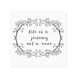 Life is a Journey Not a Race Canvas Print