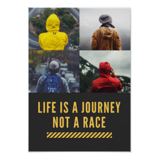 Life Is A Journey Not A Race Motto Poster