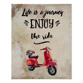Life Is A Journey Red Moped Inspiring Typography Poster