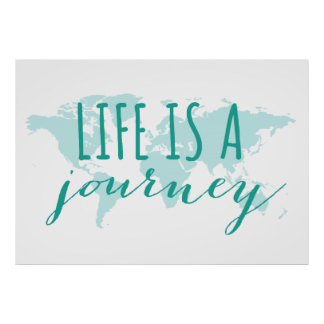 Life is a journey, teal world map poster