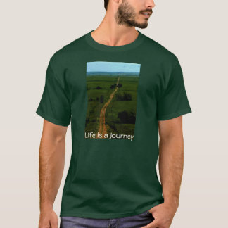 Life is a Journey tshirt