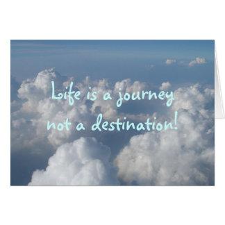 Life is a journeynot a destination! card