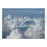 Life is a journeynot a destination! greeting card