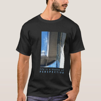 Life is a matter of Perspective T-Shirt