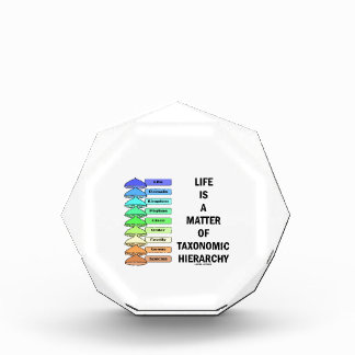 Life Is A Matter Of Taxonomic Hierarchy (Biology) Acrylic Award