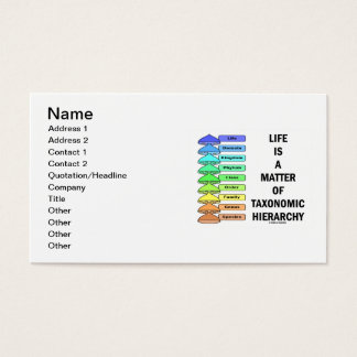 Life Is A Matter Of Taxonomic Hierarchy (Biology) Business Card