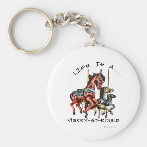 Life Is A Merry-Go-Round Basic Round Button Keychain