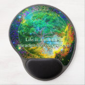 Life is a miracle, miracles are everywhere! gel mouse pad (<em>$13.70</em>)