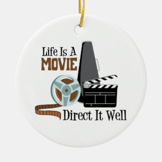 Life is a Movie Ceramic Ornament