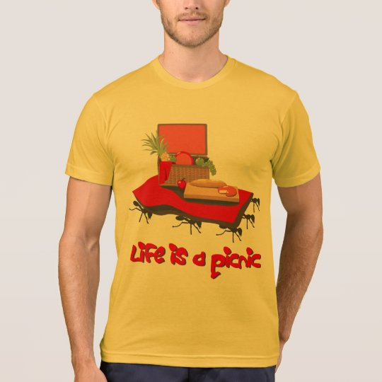 Life is a Picnic...for Ants Shirt