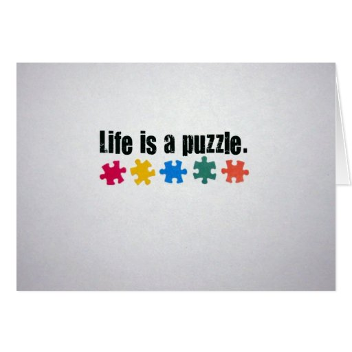Life is a puzzle. card