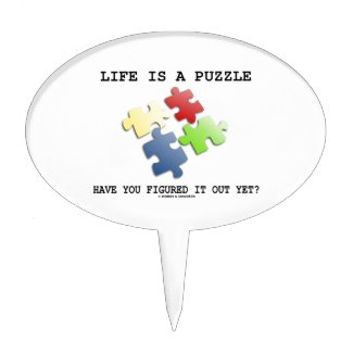 Life Is A Puzzle Have You Figured It Out Yet? Cake Picks