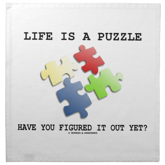 Life Is A Puzzle Have You Figured It Out Yet? Napkin
