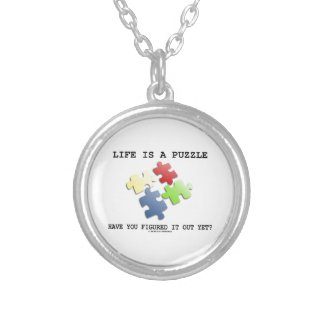 Life Is A Puzzle Have You Figured It Out Yet? Custom Jewelry