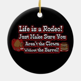 Life is a Rodeo! Ceramic Ornament