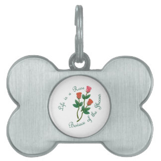 Life Is A Rose Pet Tag