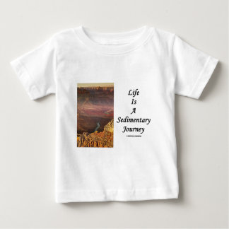Life Is A Sedimentary Journey (Grand Canyon) Baby T-Shirt