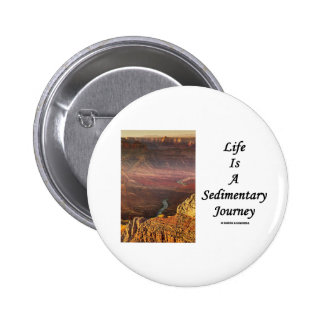 Life Is A Sedimentary Journey (Grand Canyon) Buttons