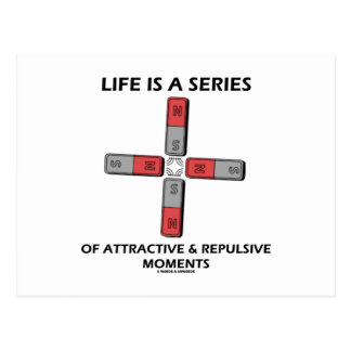 Life Is A Series Of Attractive & Repulsive Moments Postcard