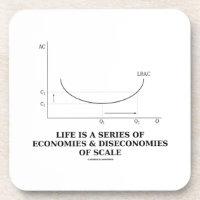 Life Is A Series Of Economies & Diseconomies Scale Coaster