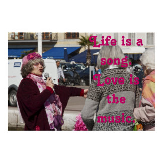 Life is a song Love is the music Posters