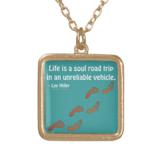 Life is a soul road trip in an unreliable vehicle necklaces