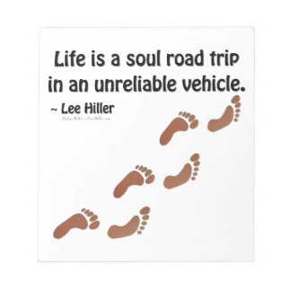 Life is a soul road trip in an unreliable vehicle notepad