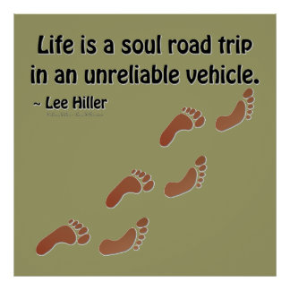 Life is a soul road trip in an unreliable vehicle poster