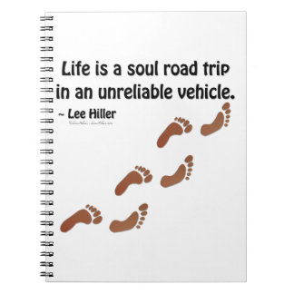 Life is a soul road trip in an unreliable vehicle spiral notebook