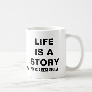 Life is a story, Make yours a best seller Coffee Mug
