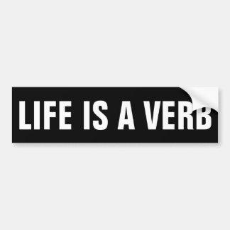 Life is a Verb Bumper Sticker