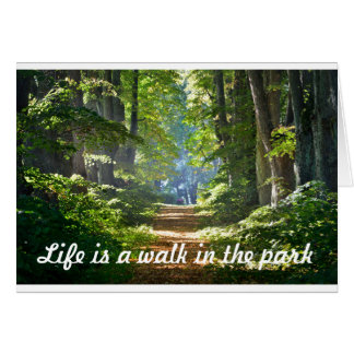 Life is a walk in the park Greetings Card