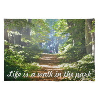 Life is a walk in the park Placemat