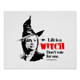 Life is a witch don't vote for one - Anti Hillary  Poster