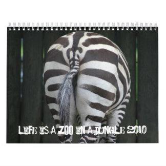 Life is a Zoo in a Jungle Calendar 2010