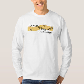 Life is about creating male T-Shirt